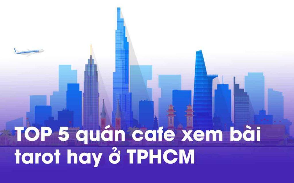 TOP 5 quán cafe xem bói bài tarot hay ở TPHCM