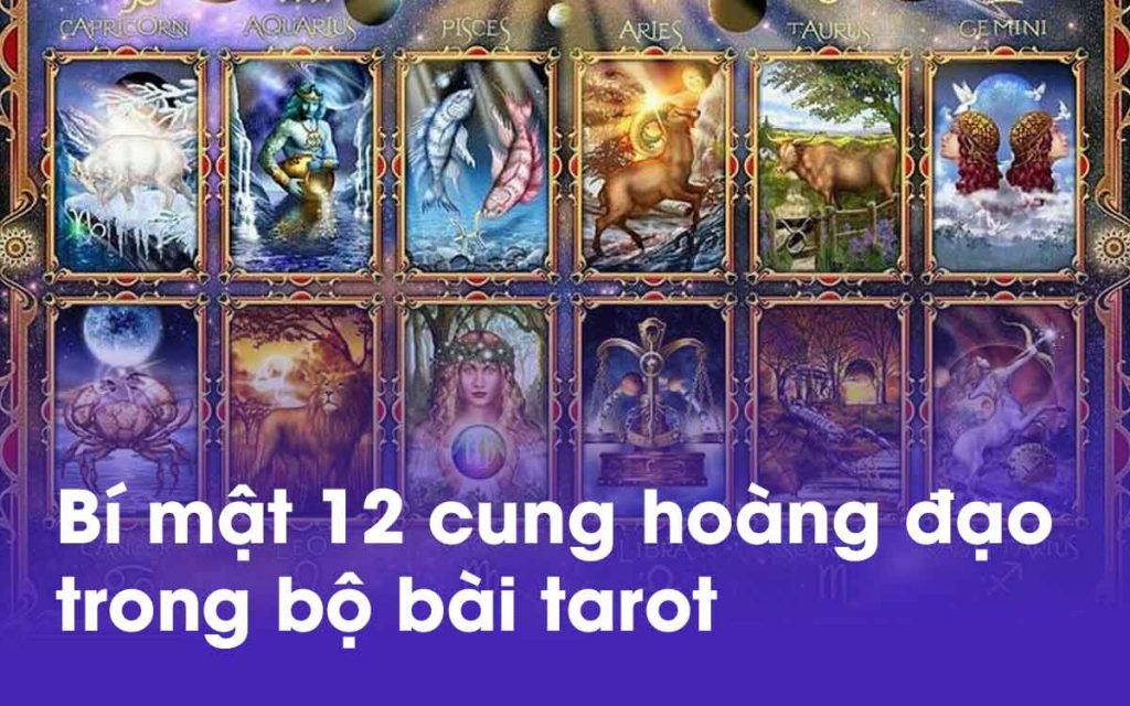 Bí mật 12 cung hoàng đạo trong bộ bài tarot