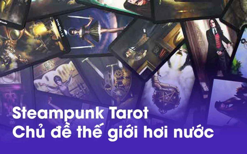 Đánh Giá Bộ Bài Steampunk Tarot – Tuyệt Phẩm Về Thế Giới Hơi Nước