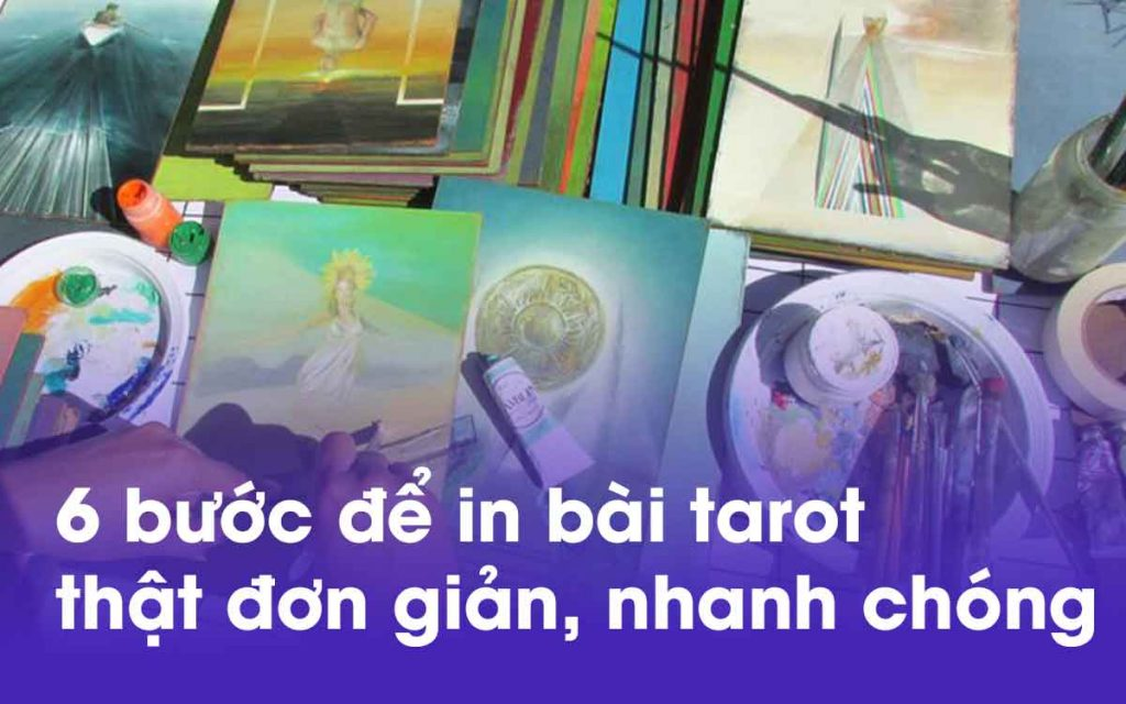 6 buoc de in bai tarot that don gian, nhanh chong