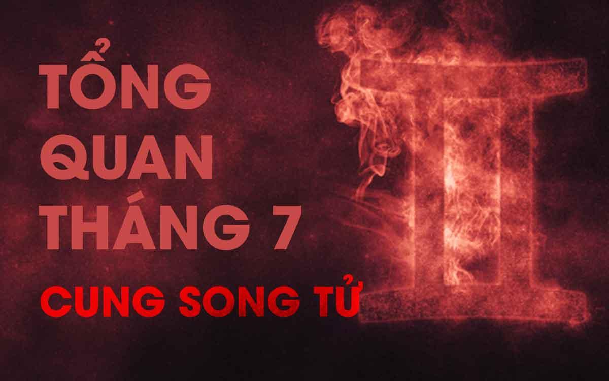 Dự đoán tổng quan Cung Song Tử tháng 7 năm 2019